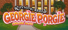 The sad story of Georgie Porgie, tells that he used to kiss the girls and made them cry, but on Georgie's slot machine you won't get any tears! This game promises great fun and big smiles as you spin the reels for real jackpots!